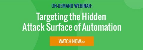 Targeting the Hidden Attack Surface of Automation - webinar - watch now