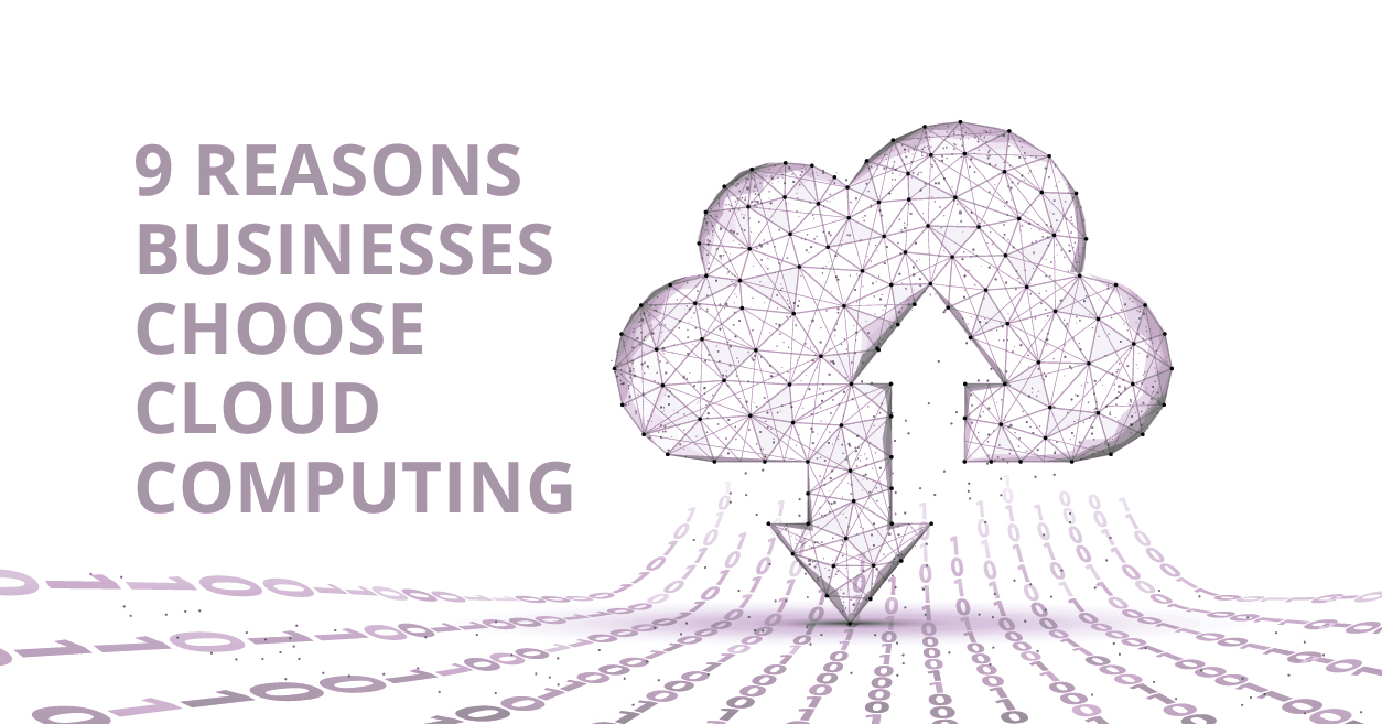 9 Reasons Businesses Choose Cloug Computing-blog