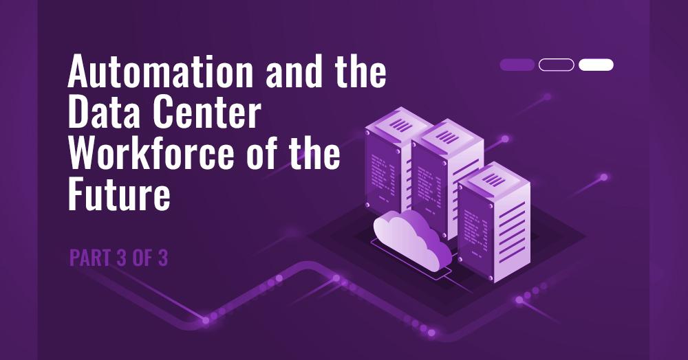 Automation-data-center-workforce-of-future_Blog