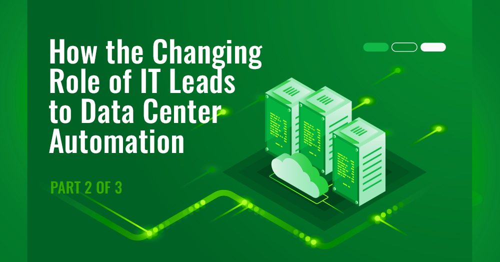 Changing-Role-of-IT-Leads-to-Data-Center-Automation_part-2_Blog