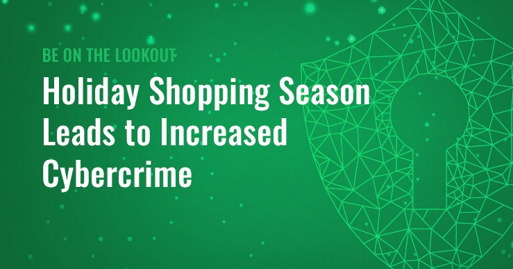 Holiday Shopping Season Leads to Increased Cybercrime-BLOG