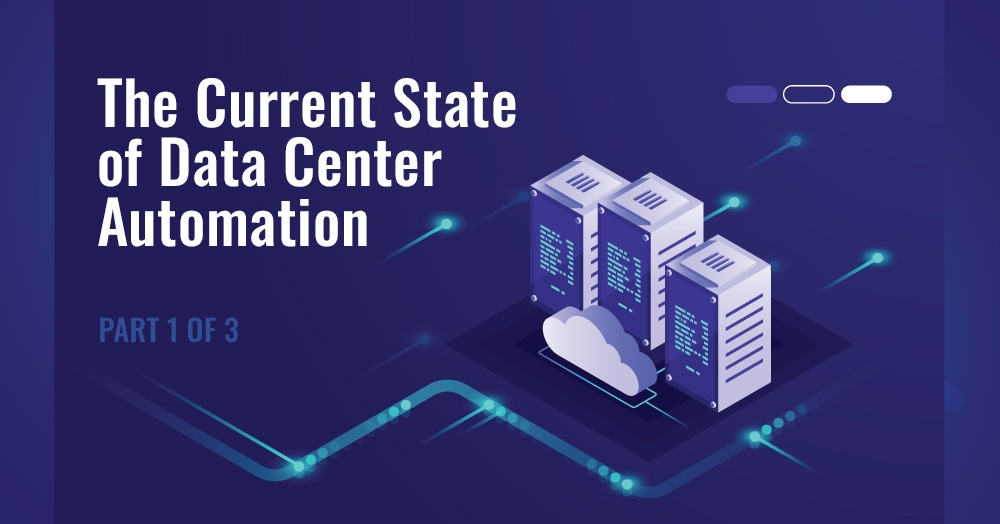 The-Current-State-of-Data-Center-Automation_part-1_Blog